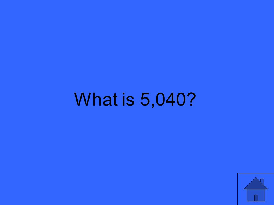 What is 5,040