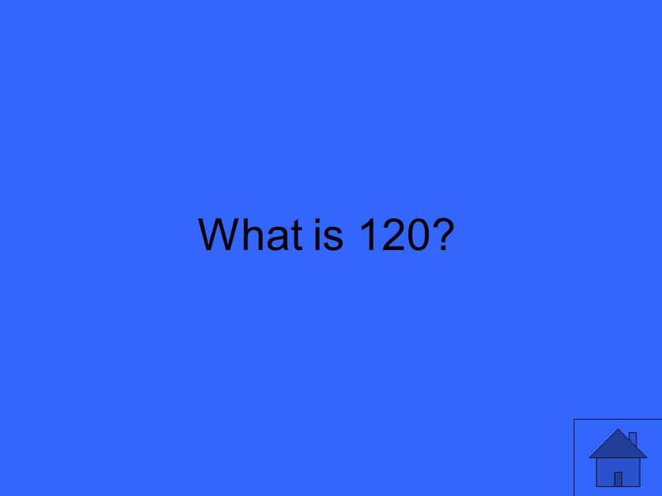 What is 120