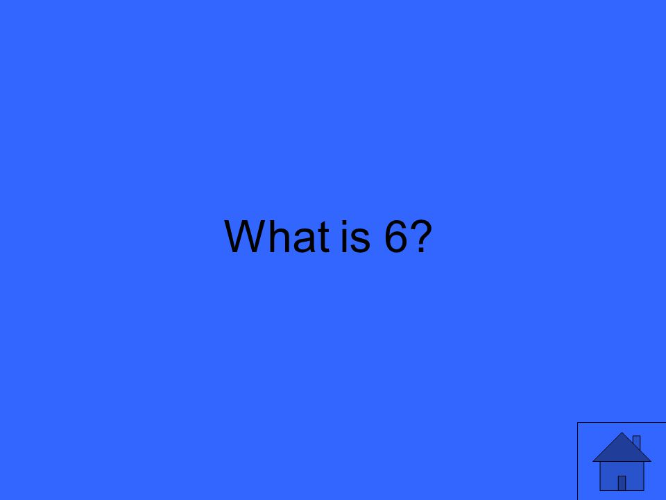 What is 6