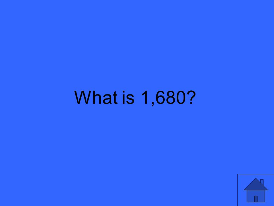What is 1,680