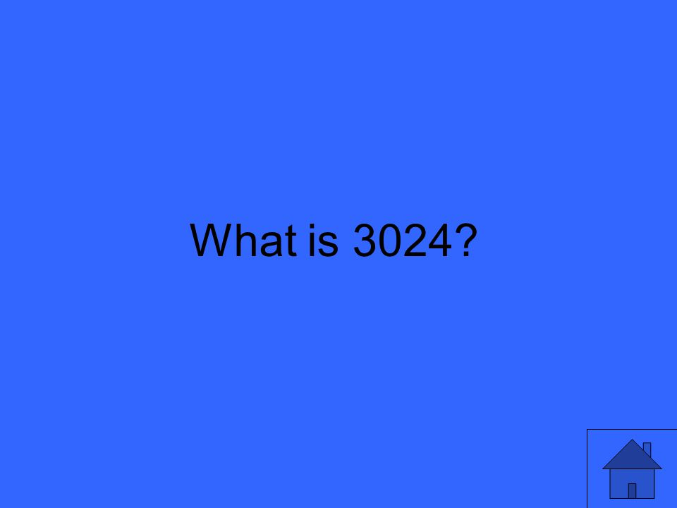 What is 3024