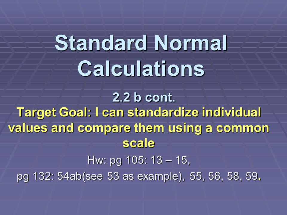 Standard Normal Calculations 2.2 b cont.