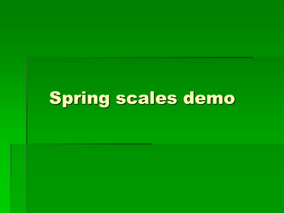Spring scales demo