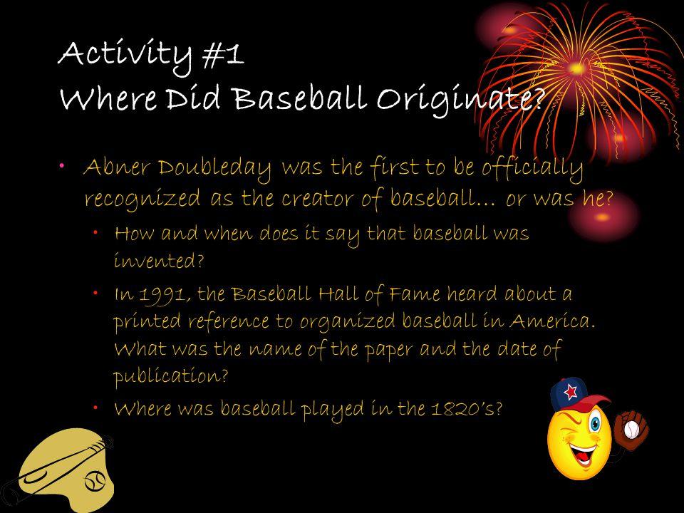 Activity #1 Where Did Baseball Originate.