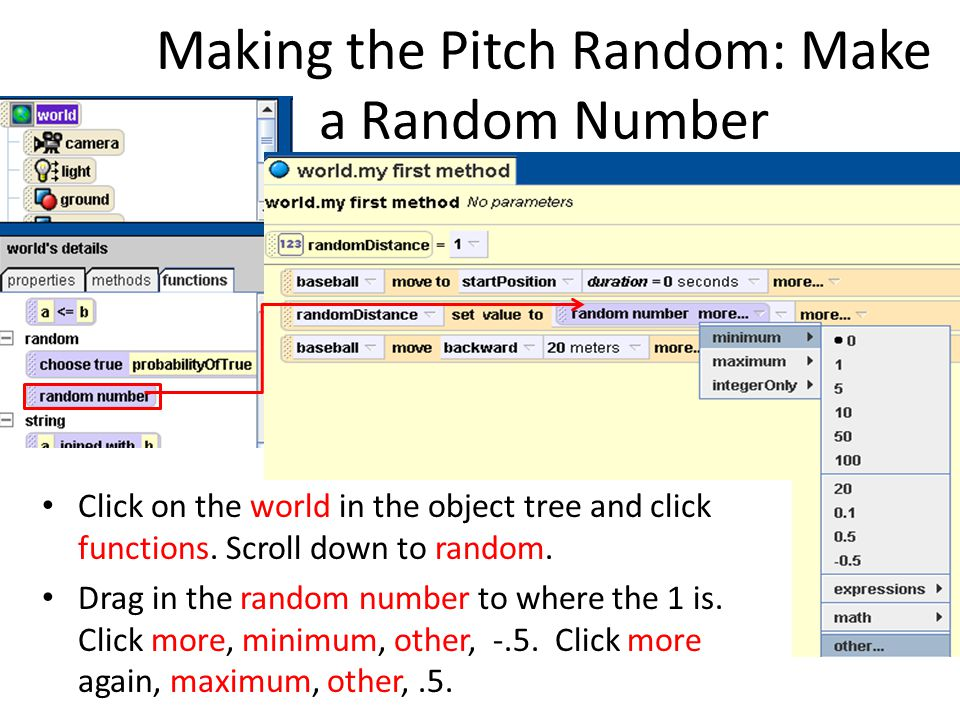 Making the Pitch Random: Make a Random Number Click on the world in the object tree and click functions.