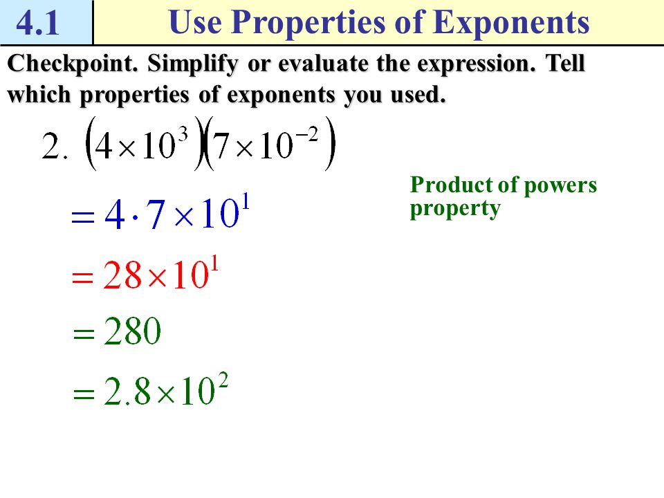 4.1 Use Properties of Exponents Example 3 Simplify expressions Power of a quotient property Power of a power property Negative exponent property