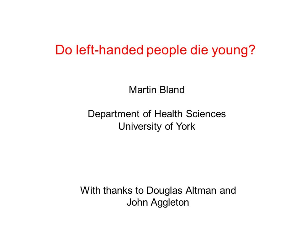 Left-handedness is related to age.