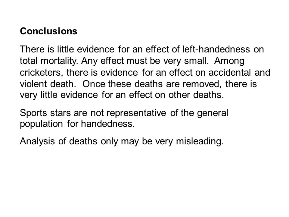Conclusions There is little evidence for an effect of left-handedness on total mortality.