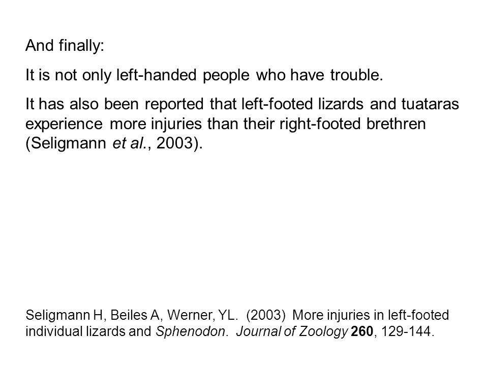 And finally: It is not only left-handed people who have trouble.