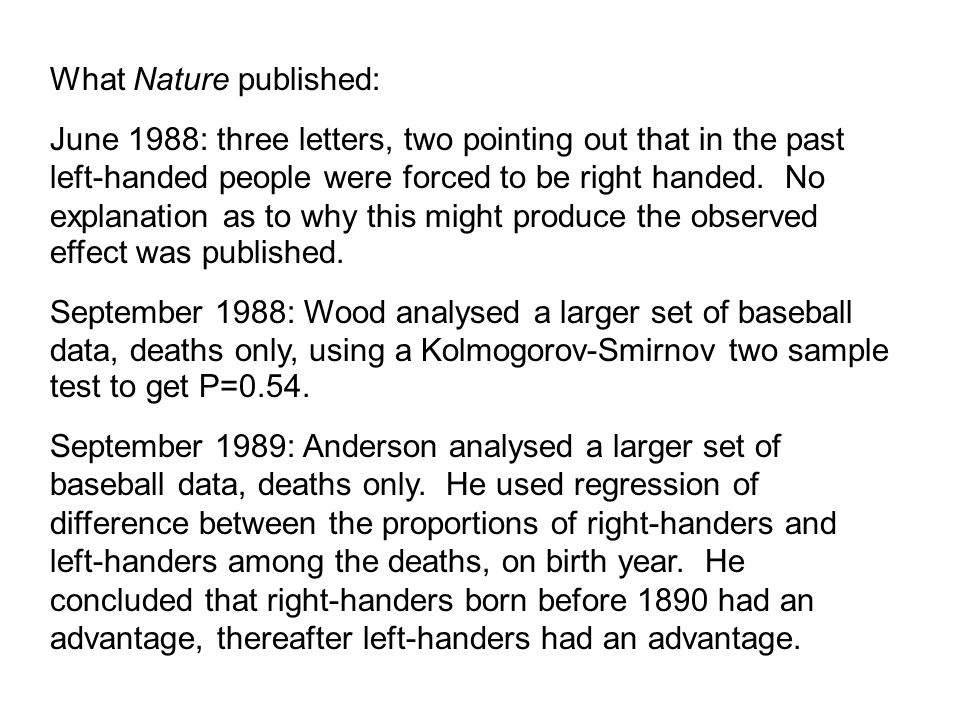What Nature published: June 1988: three letters, two pointing out that in the past left-handed people were forced to be right handed.