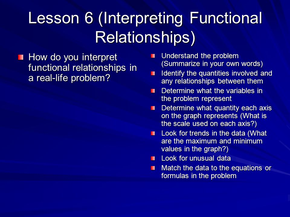 Lesson 6 (Interpreting Functional Relationships) How do you interpret functional relationships in a real-life problem.