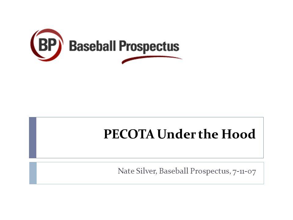 PECOTA Under the Hood Nate Silver, Baseball Prospectus, 7-11-07