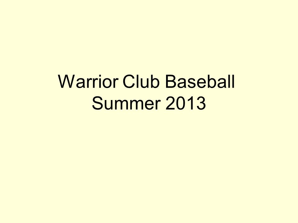 Warrior Club Baseball Summer 2013