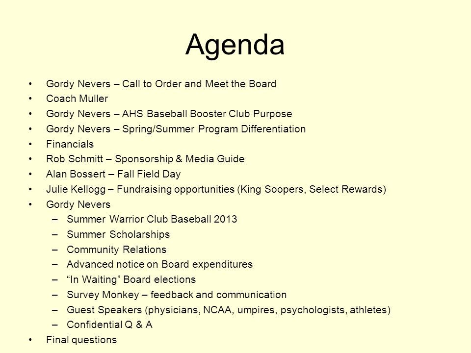 Agenda Gordy Nevers – Call to Order and Meet the Board Coach Muller Gordy Nevers – AHS Baseball Booster Club Purpose Gordy Nevers – Spring/Summer Prog