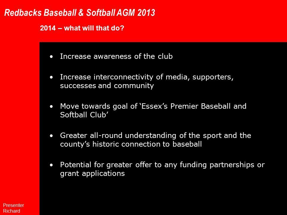 Redbacks Baseball & Softball AGM 2013 2014 – what will that do.