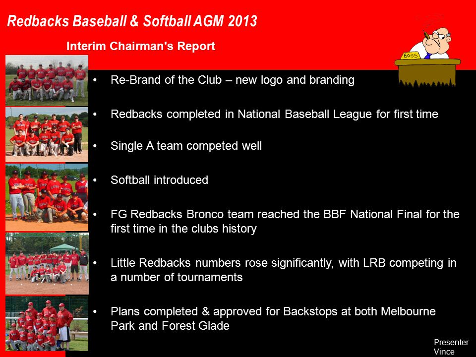 Redbacks Baseball & Softball AGM 2013 Backstop plans – Forest Glade Presenter Sean