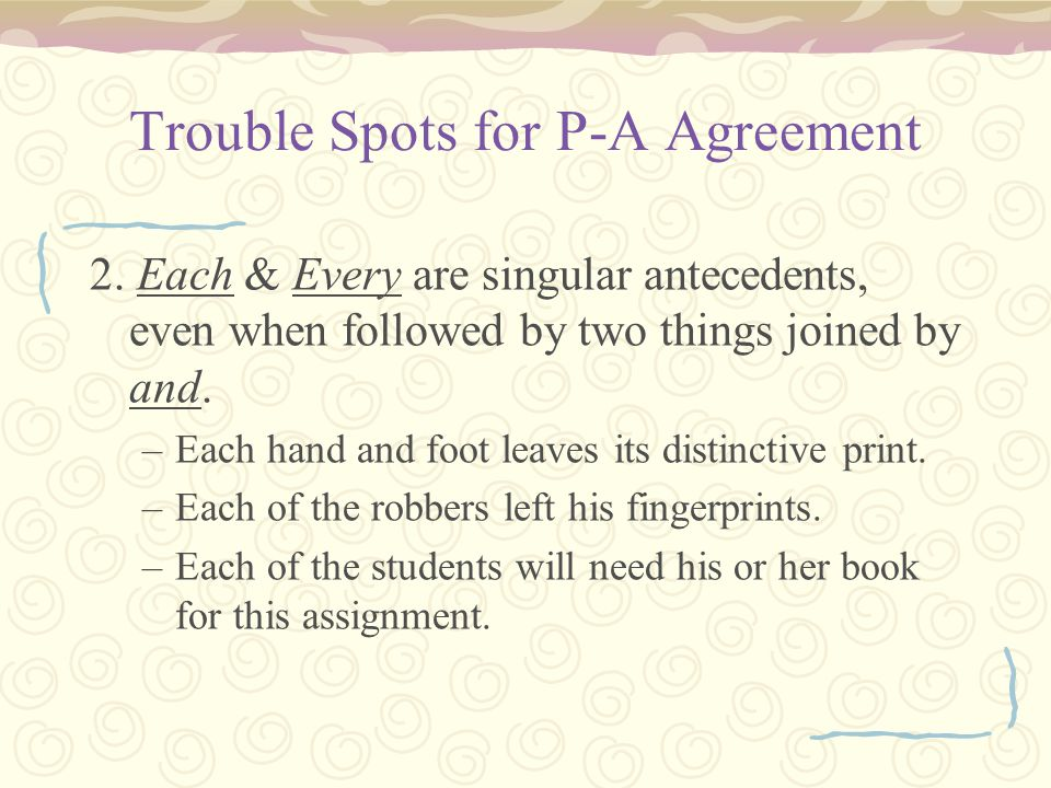Trouble Spots for P-A Agreement 2.