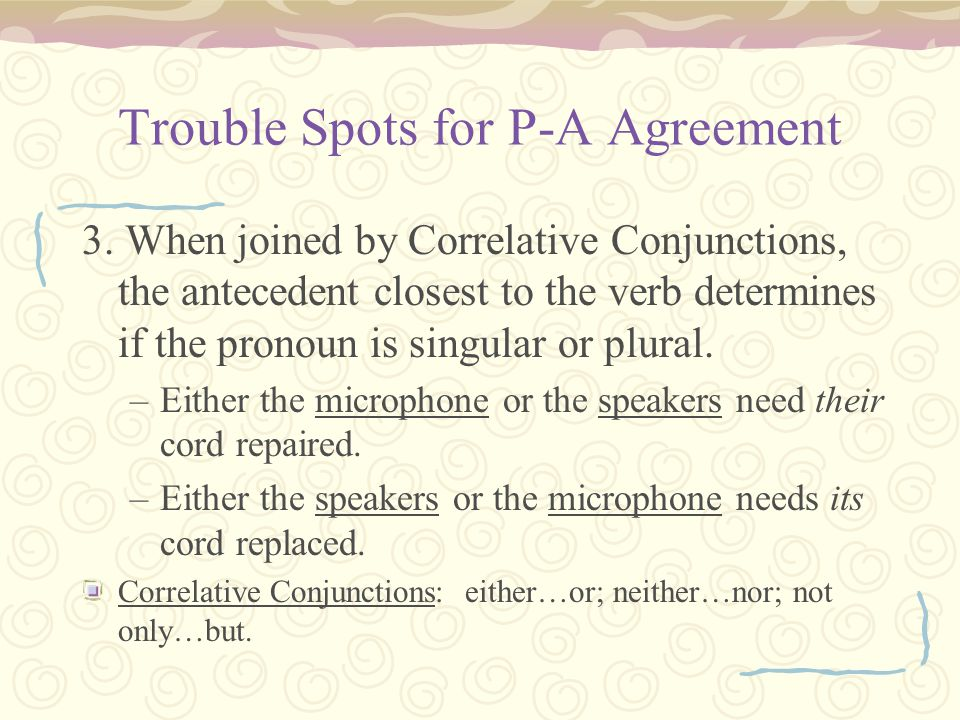 Trouble Spots for P-A Agreement 3.