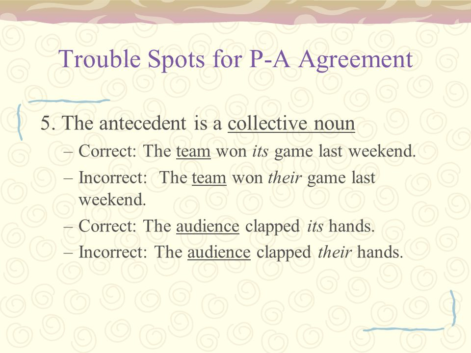 Trouble Spots for P-A Agreement 5.