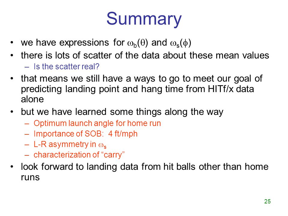 25 Summary we have expressions for  b (  ) and  s (  ) there is lots of scatter of the data about these mean values –Is the scatter real.