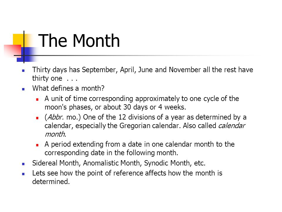 The Month Thirty days has September, April, June and November all the rest have thirty one...