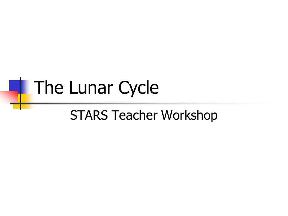 The Lunar Cycle STARS Teacher Workshop