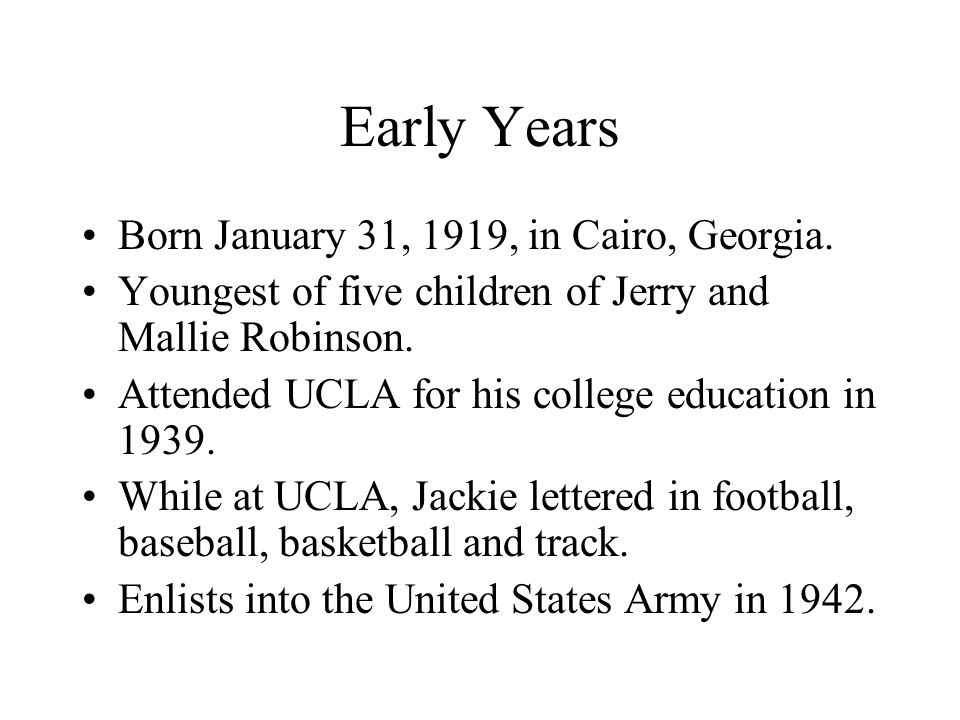 Early Years Born January 31, 1919, in Cairo, Georgia.