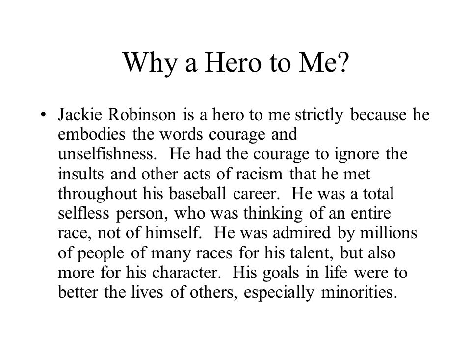 Why a Hero to Me.