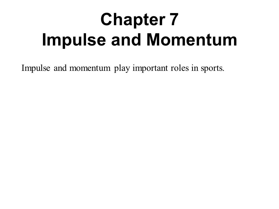 Impulse and momentum play important roles in sports.
