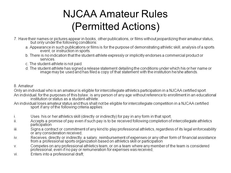 NJCAA Amateur Rules (Permitted Actions) 7. Have their names or pictures appear in books, other publications, or films without jeopardizing their amate