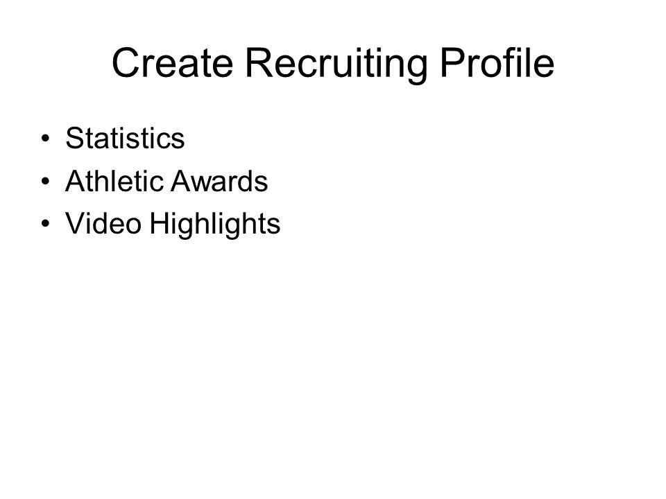 Create Recruiting Profile Statistics Athletic Awards Video Highlights
