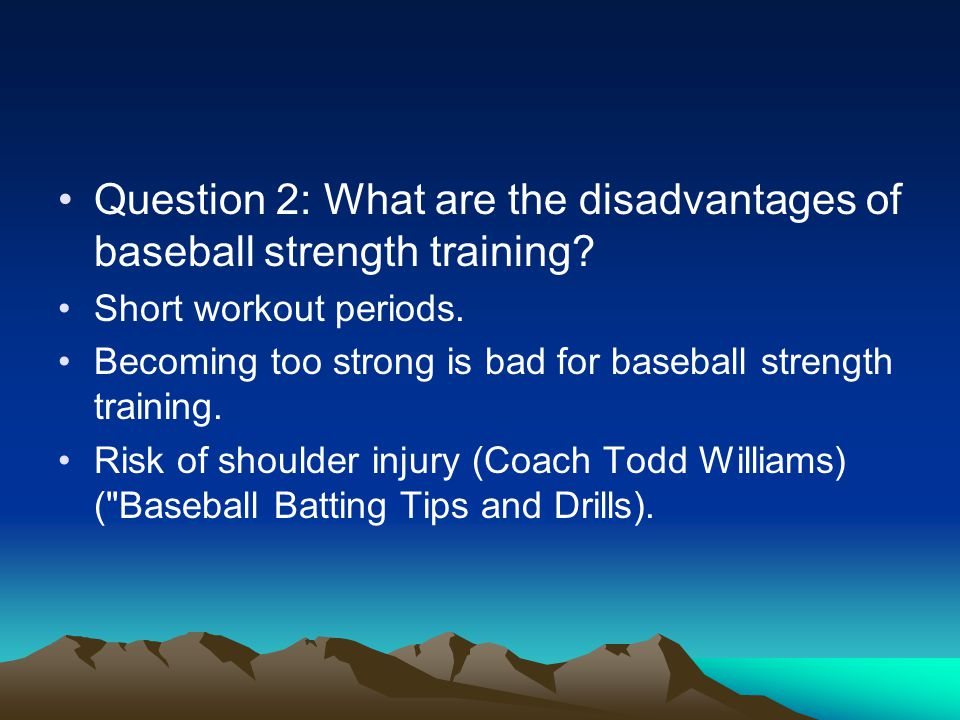 Question 3: What are the positive effects of baseball strength training.