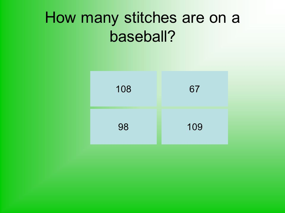 How many stitches are on a baseball? 10998 10867