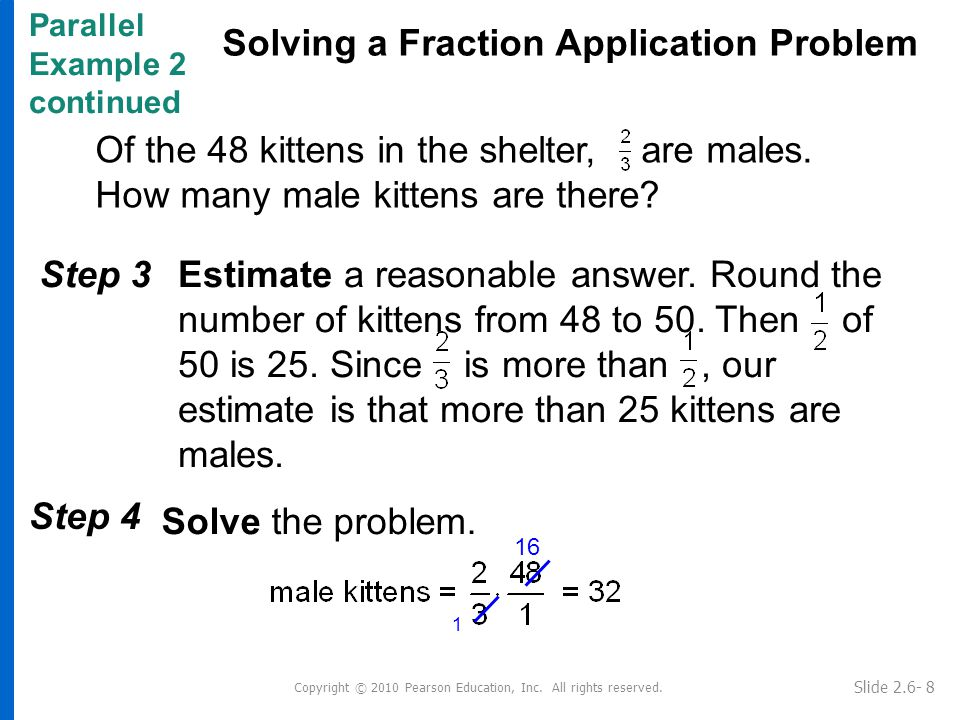 Parallel Example 2 continued Solving a Fraction Application Problem Slide 2.6- 9 Step 5State the answer.