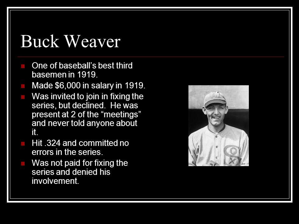 Buck Weaver One of baseball's best third basemen in 1919.