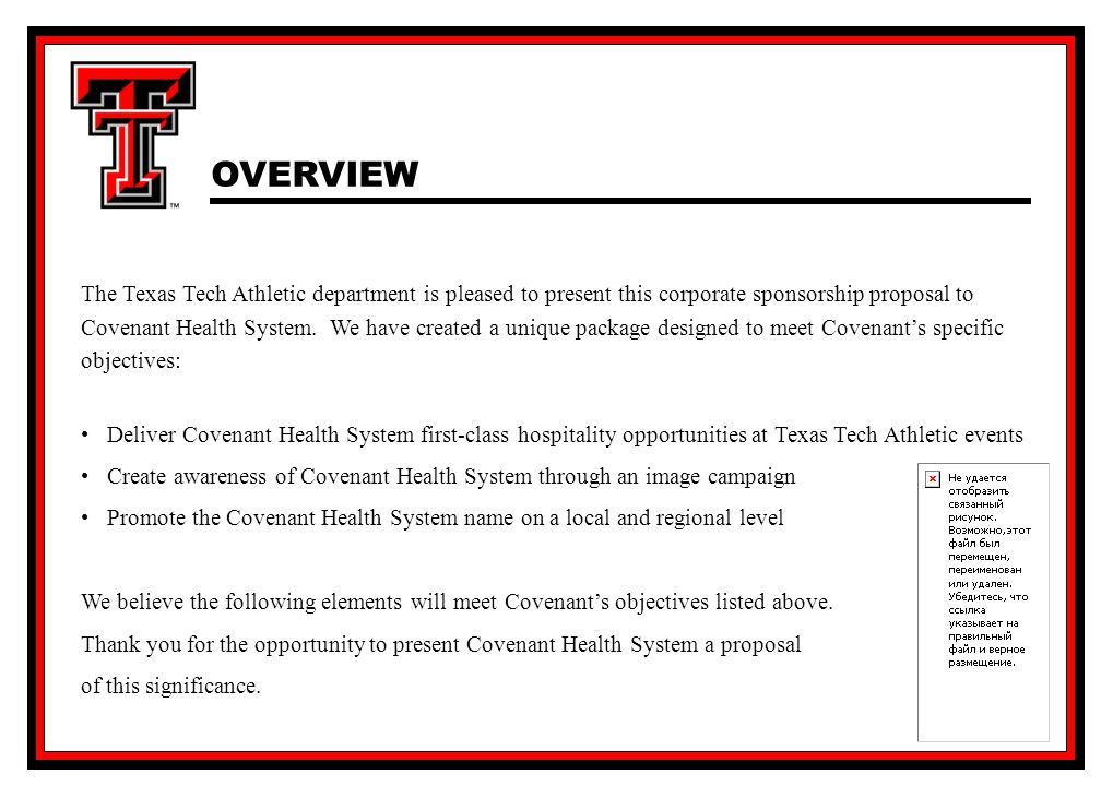 OVERVIEW The Texas Tech Athletic department is pleased to present this corporate sponsorship proposal to Covenant Health System.