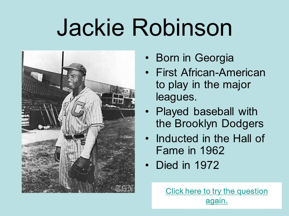 Let's try again! Reread the information about Jackie Robinson.