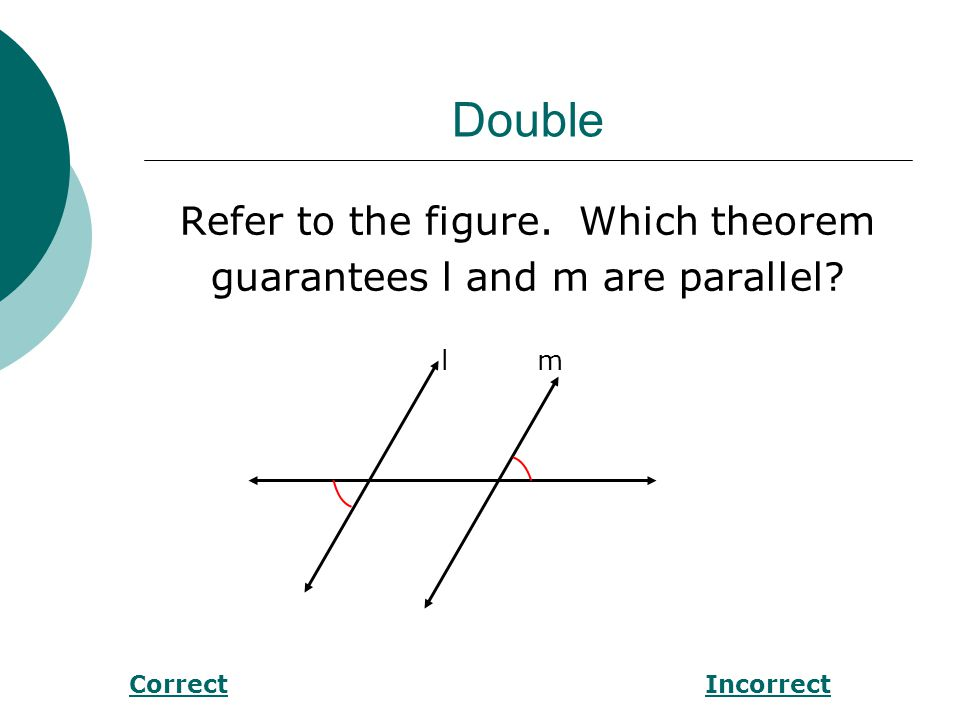 Double Find m<1 in the figure below. PQ ll RS P 61° Q R1S CorrectIncorrect