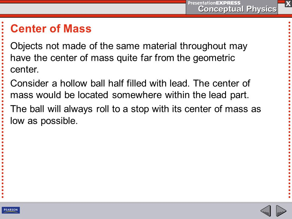 Objects not made of the same material throughout may have the center of mass quite far from the geometric center. Consider a hollow ball half filled w