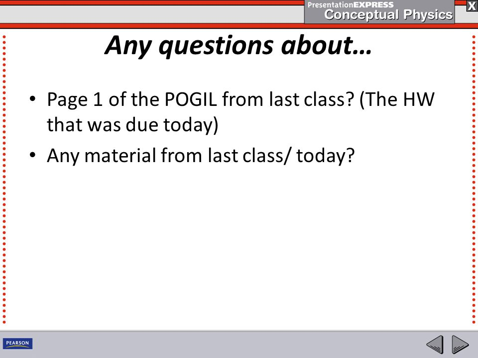 Any questions about… Page 1 of the POGIL from last class? (The HW that was due today) Any material from last class/ today?
