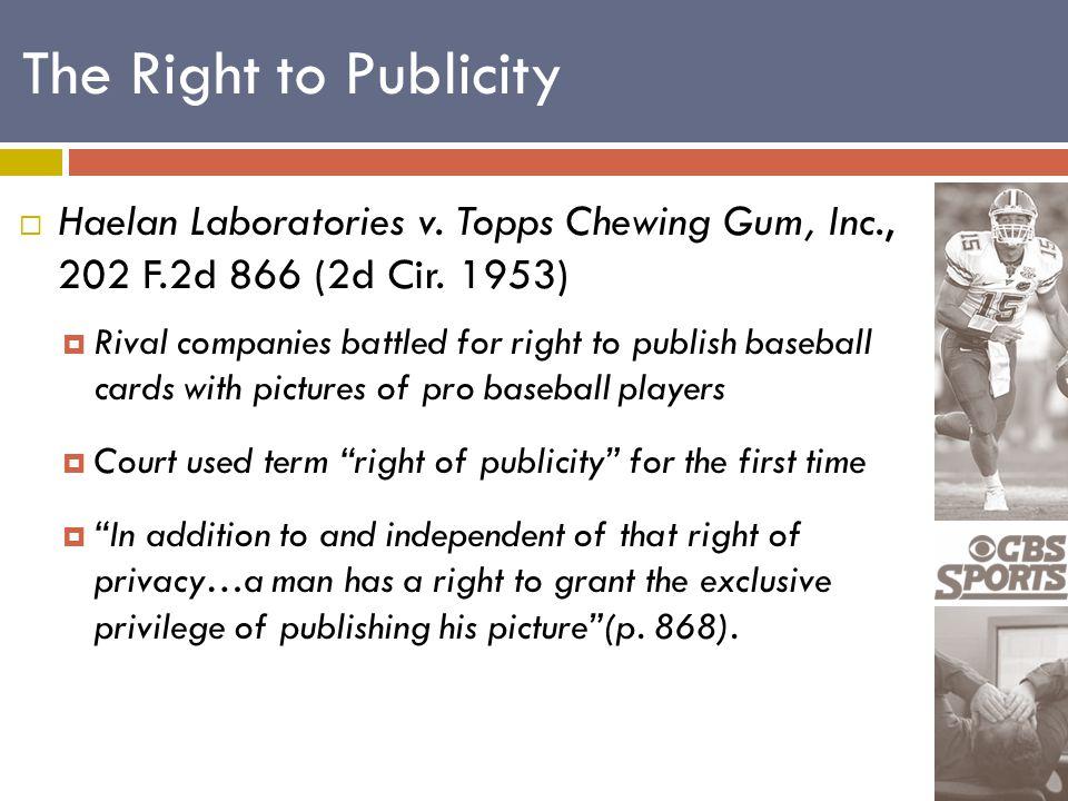  Haelan Laboratories v. Topps Chewing Gum, Inc., 202 F.2d 866 (2d Cir.