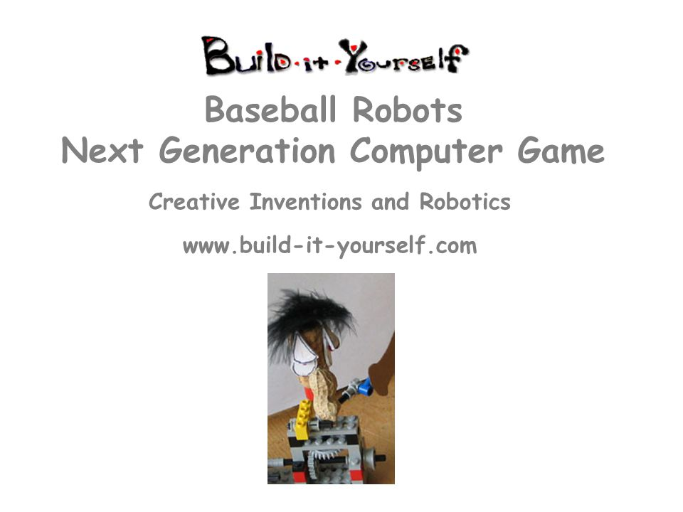 www.build-it-yourself.com 1.Score Board 2.Playing Field Buckets 3.Stadium 4.Advertisements 5.Sound Effects Michael, Seth and John The Game Environment Way cool graphics and far out sound effects are an important part of a good game.