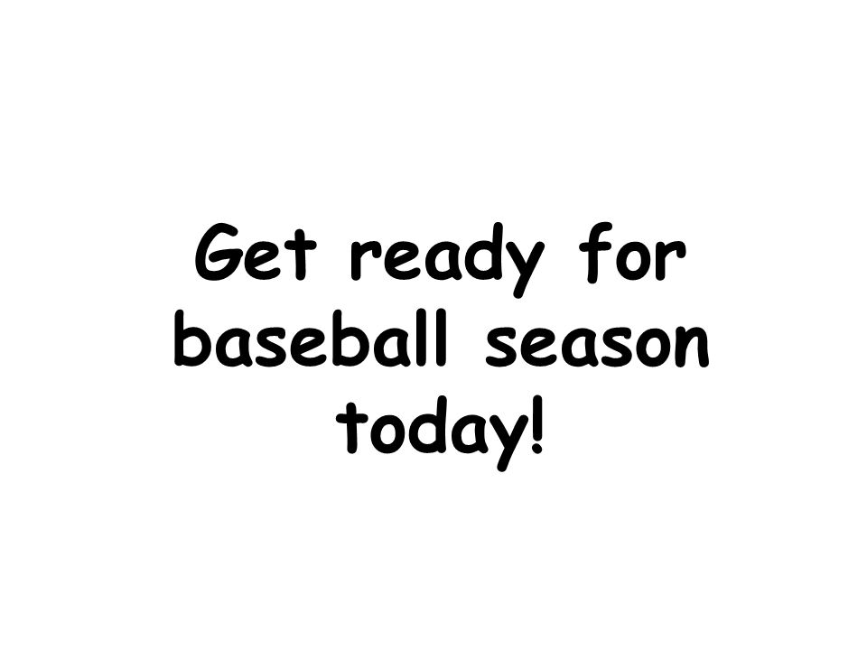 Get ready for baseball season today!