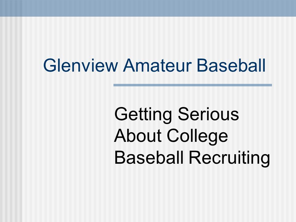 Glenview Amateur Baseball Getting Serious About College Baseball Recruiting