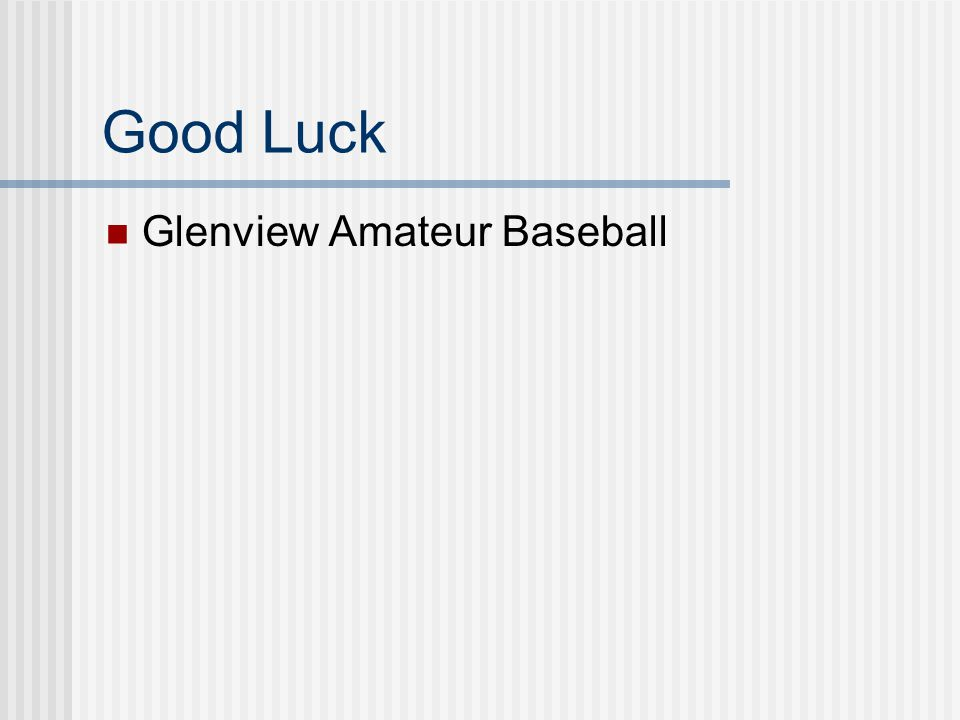 Good Luck Glenview Amateur Baseball