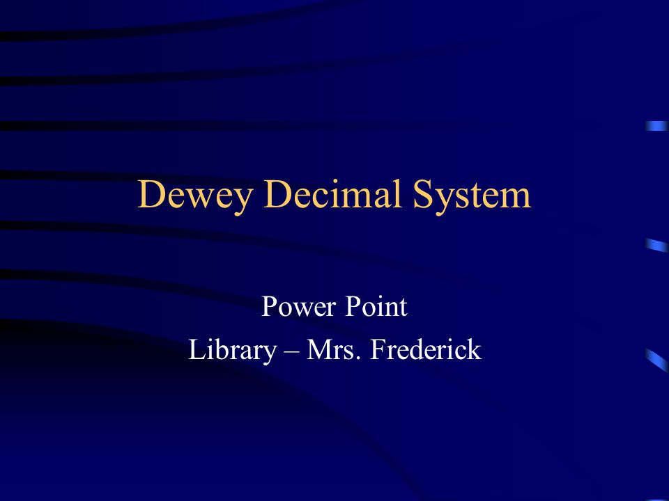 Dewey Decimal System Power Point Library – Mrs. Frederick