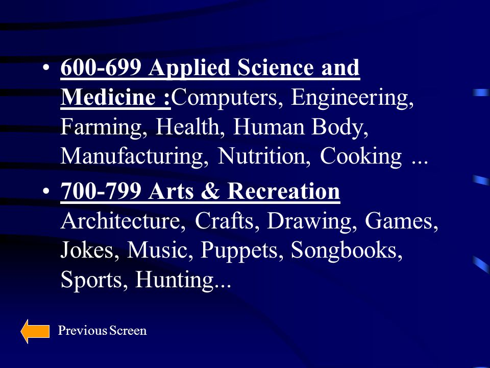 600-699 Applied Science and Medicine :Computers, Engineering, Farming, Health, Human Body, Manufacturing, Nutrition, Cooking...