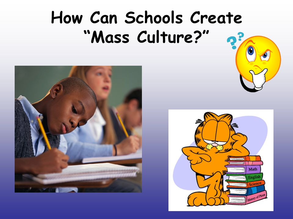 """How Can Schools Create """"Mass Culture?"""""""