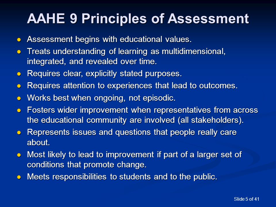 Slide 6 of 41 Assessment Triangle National Research Council (2001), Knowing what Students Know Cognition: the aspects of achievement or competencies that are to be assessed Observation: the tasks used to collect evidence about students' achievement (i.e., the assessments) Interpretation: the methods used to analyze the evidence resulting from the tasks The three elements are interdependent A successful assessment synchronizes all three elements