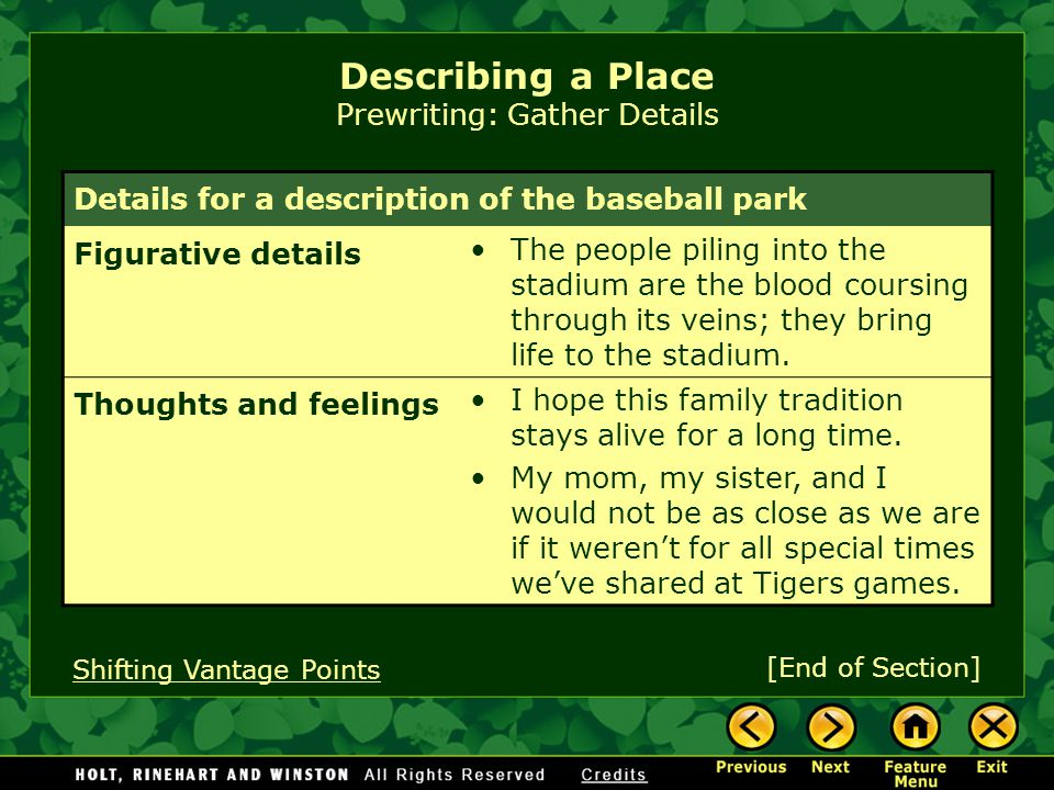 Describing a Place Prewriting: Gather Details Details for a description of the baseball park Figurative details The people piling into the stadium are